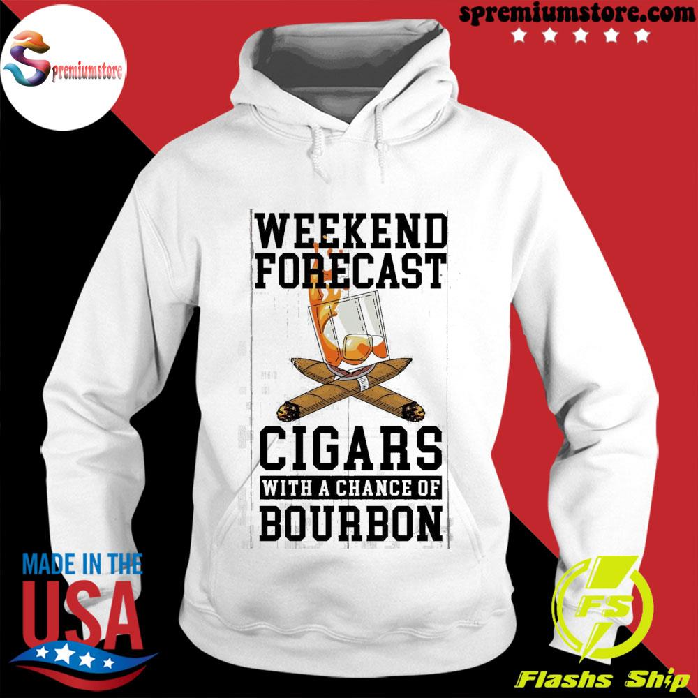 weekend forecast cigars with a chance of bourbon s hodie-white
