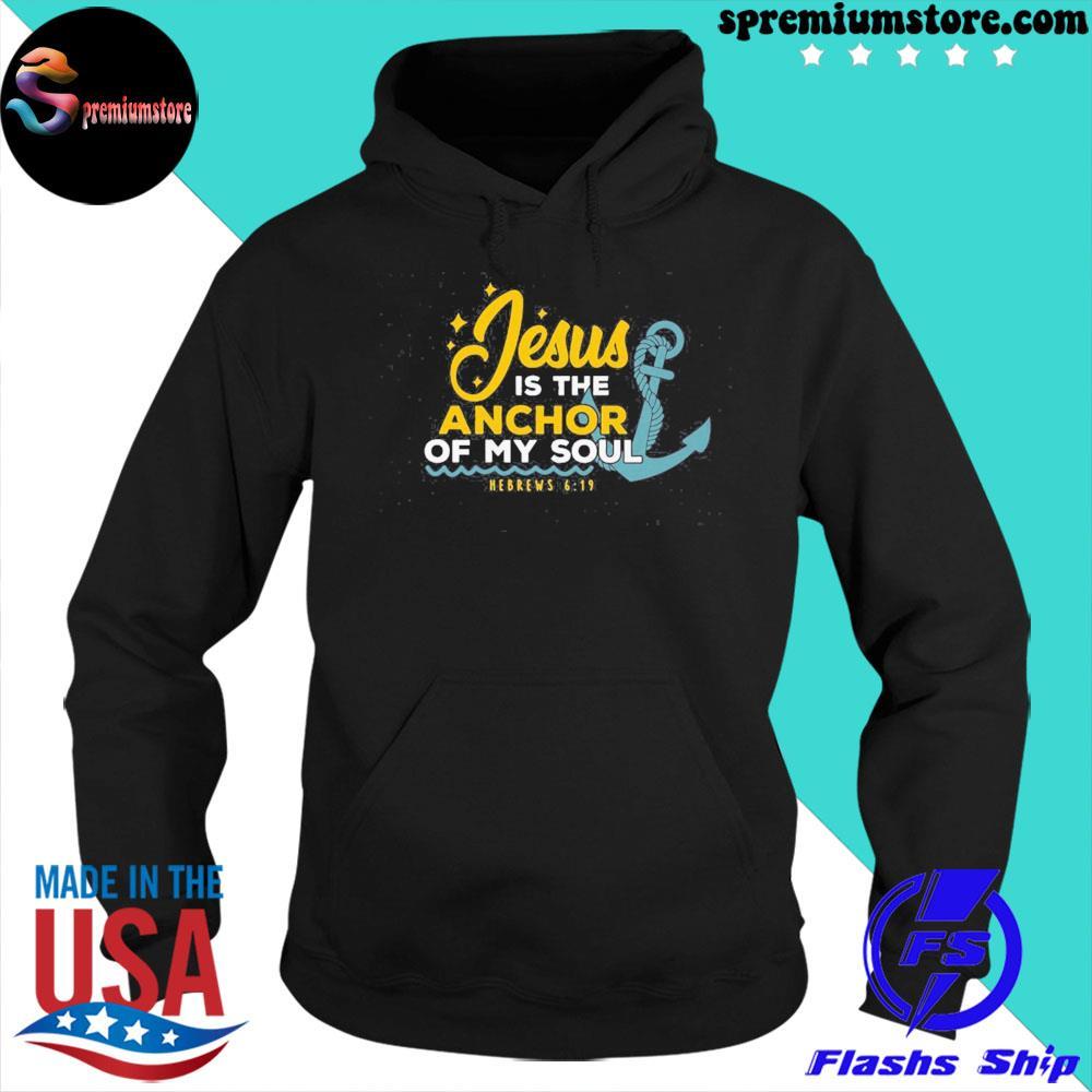 Jesus is the anchor of my soul s hoodie-black