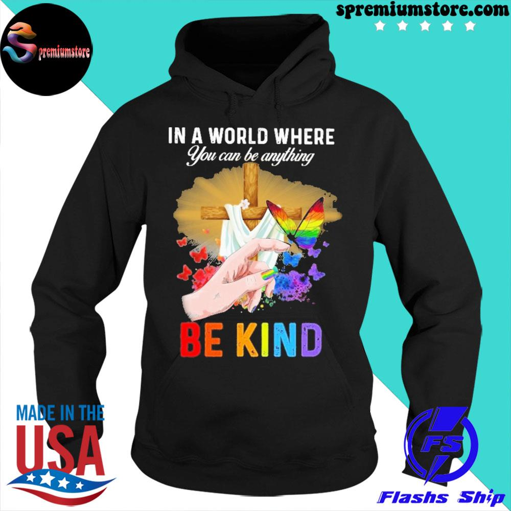 LGBT In A World Where You Can Be Anything s hoodie-black