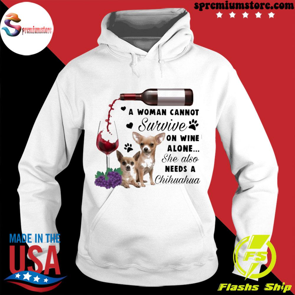 Official a woman cannot survive on wine alone she also needs a chihuahua s hodie-white