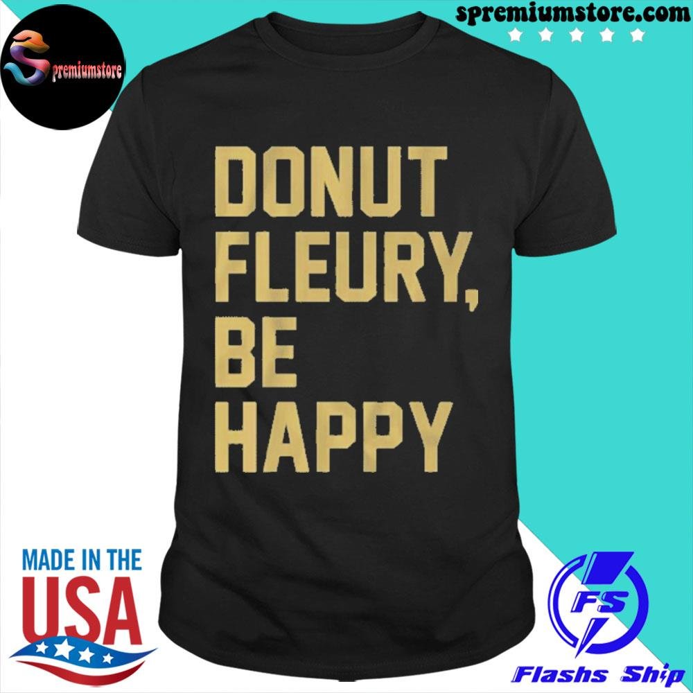 Official donut fleury be happy vegas 2021 shirt