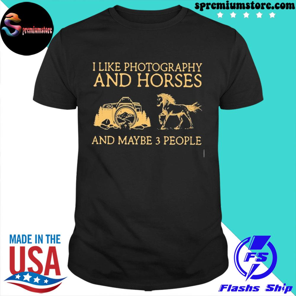 Official i like photography and horses and maybe 3 people shirt
