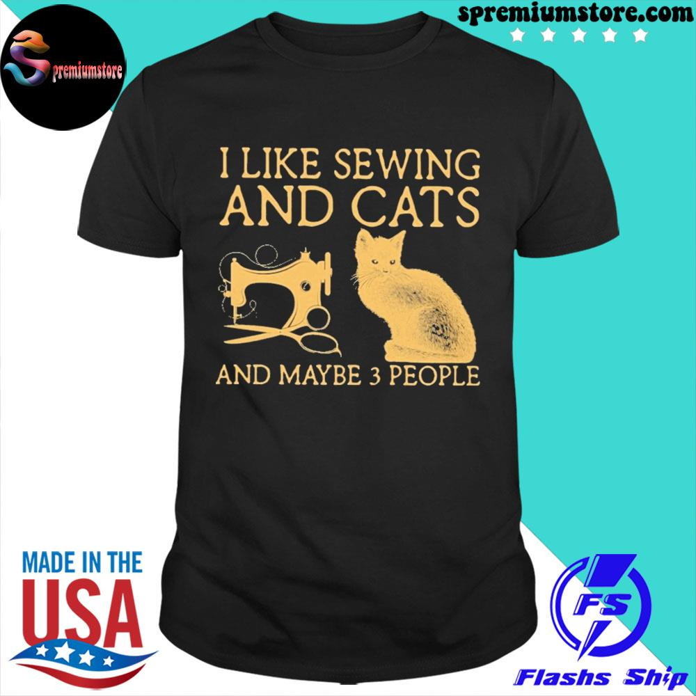 Official i like sewing and cats and maybe 3 people shirt