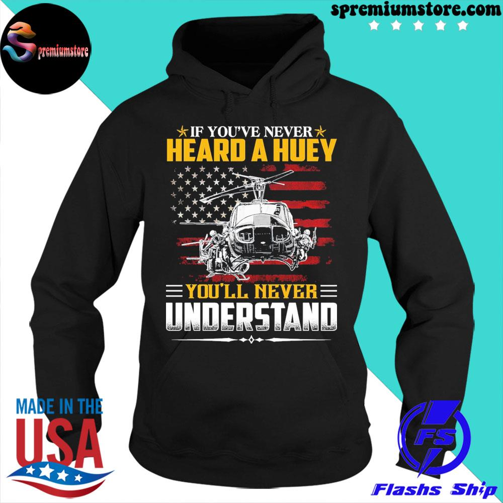 Official if you've never heard a huey you'll never understand american flag s hoodie-black