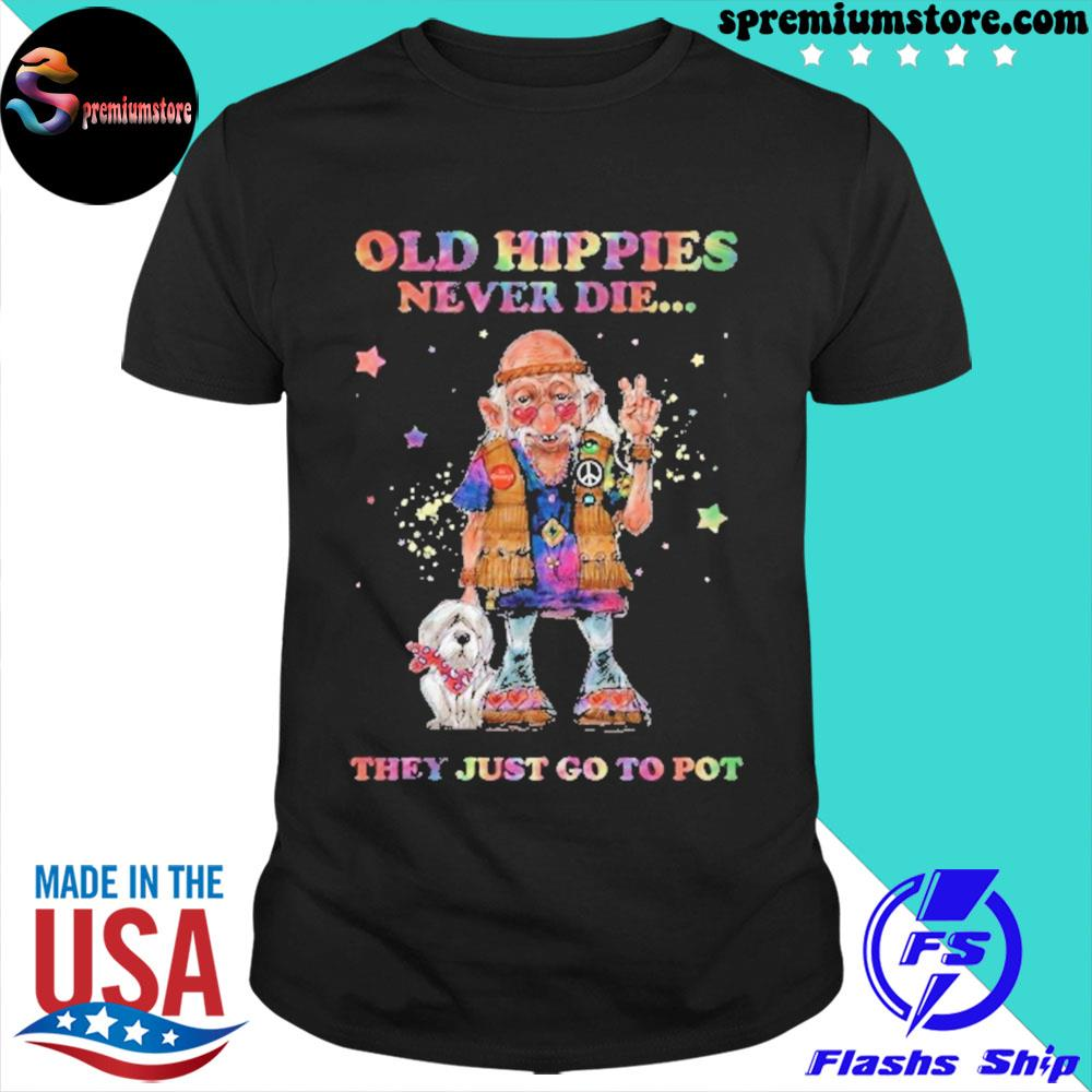 Official old hippie never die they just go to pot shirt