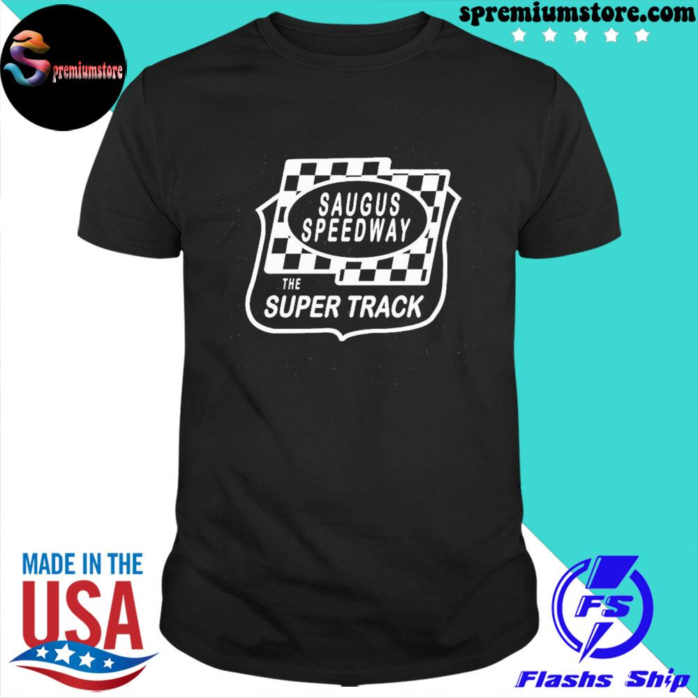 Official saugus speedway the super track us 2021 shirt