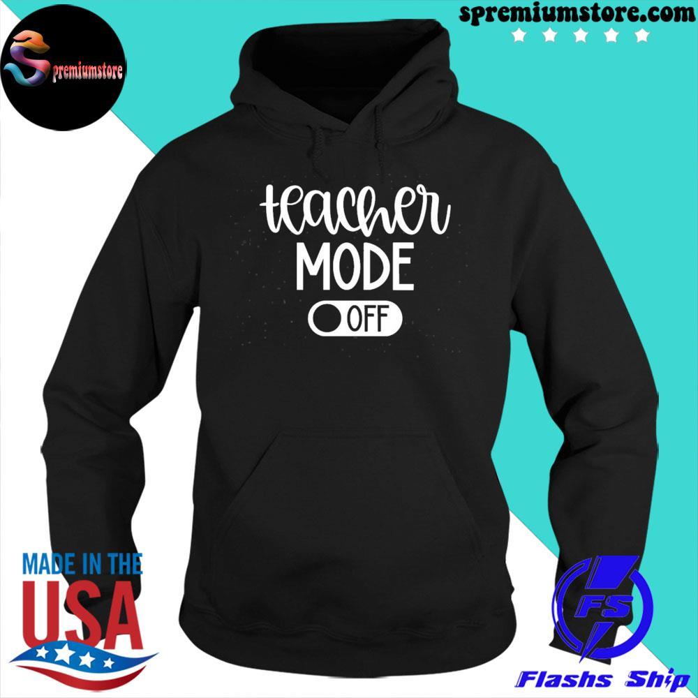 Teacher mode off us 2021 s hoodie-black