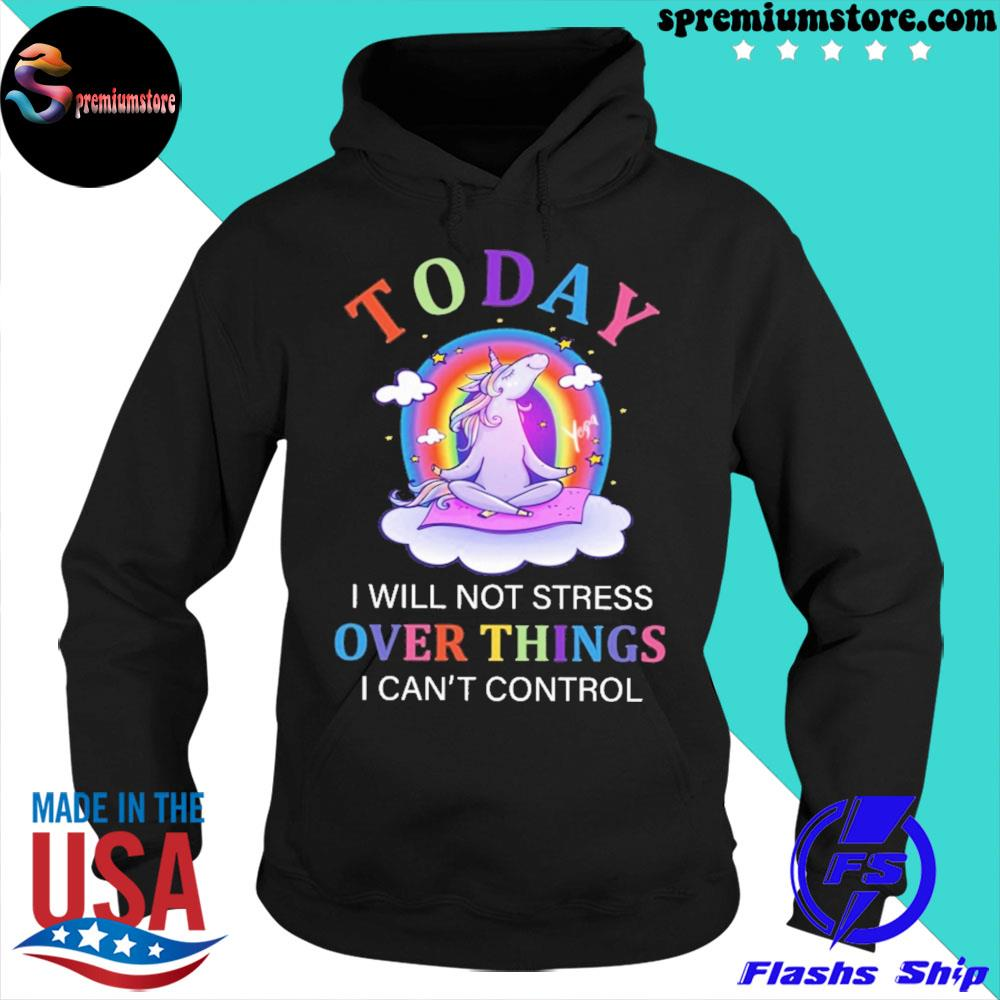 Unicorn Yoga to day i will not stress over things i can't control s hoodie-black