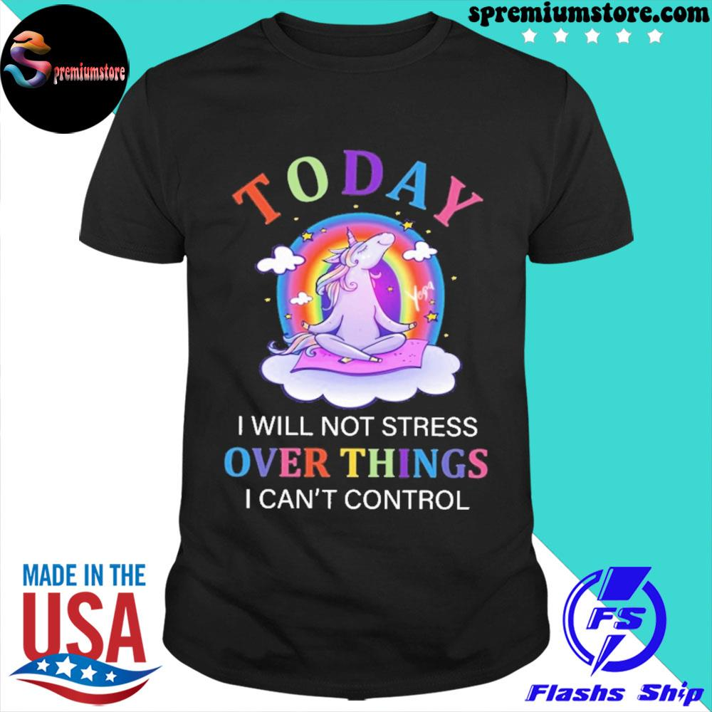 Unicorn Yoga to day i will not stress over things i can't control shirt